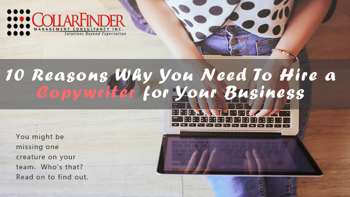 10 Reasons Why You Need To Hire a Copywriter for Your Business