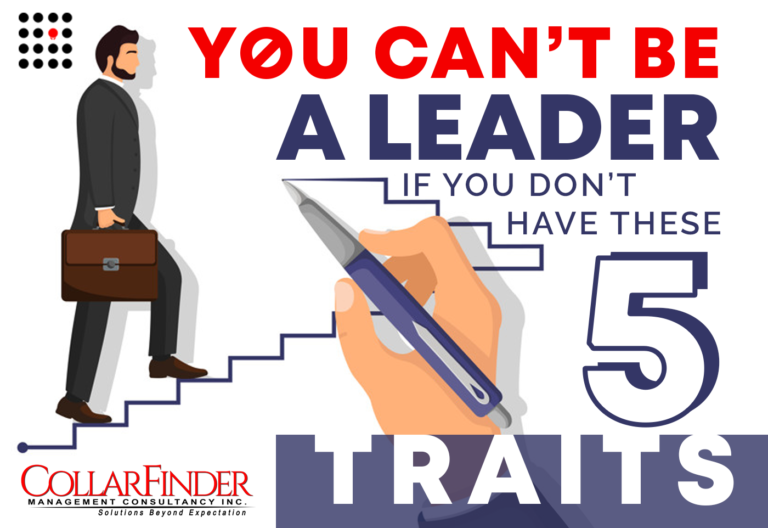 You can't be a Leader if You Don't Have These 5 Traits